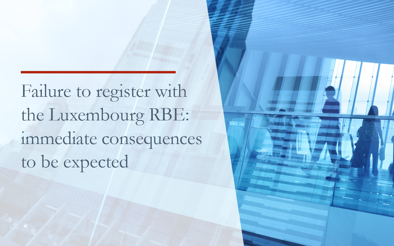 Failure to register with the Luxembourg RBE - immediate consequences to be expected